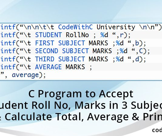 c-program-accept-student-roll-no-marks-3-subjects-calculate-total-average-print