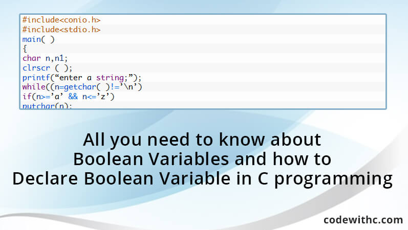 All You Need To Know About Boolean Variables And How To