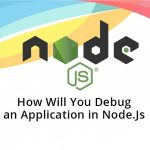 How Will You Debug an Application in Node