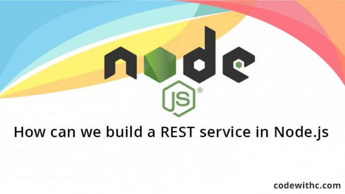 How can we build a REST service in Node.js?