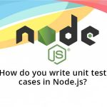How do you write unit test cases in Node.js?