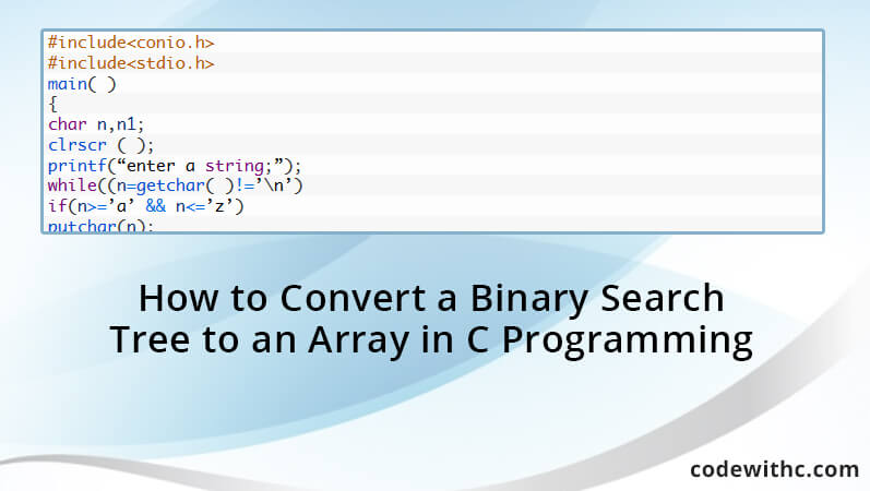 How To Convert A Binary Search Tree To An Array In C