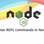 Popular REPL commands in Node