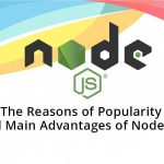 The Reasons of Popularity and Main Advantages of Node.js?