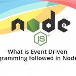 What is Event Driven Programming followed in Node.js