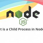 What is a Child Process in Node.js