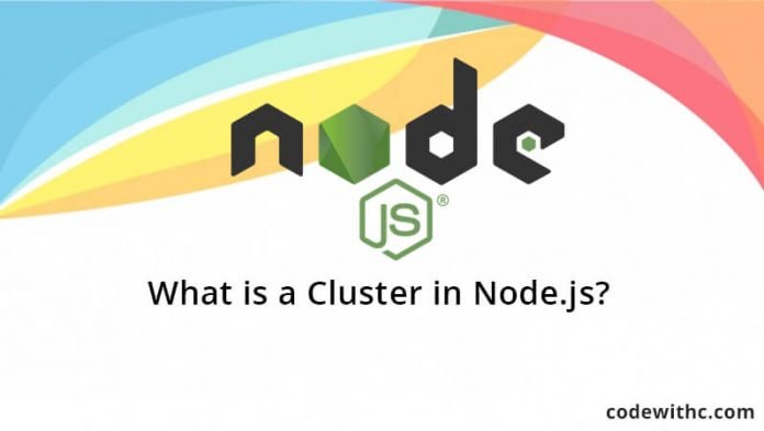 What is a Cluster in Node.js?