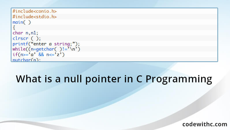 What is a null pointer in C Programming | Code with C