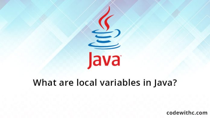 What are local variables in Java?