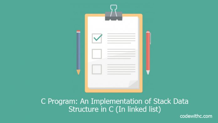 C Program: An Implementation of Stack Data Structure in C (In linked list)