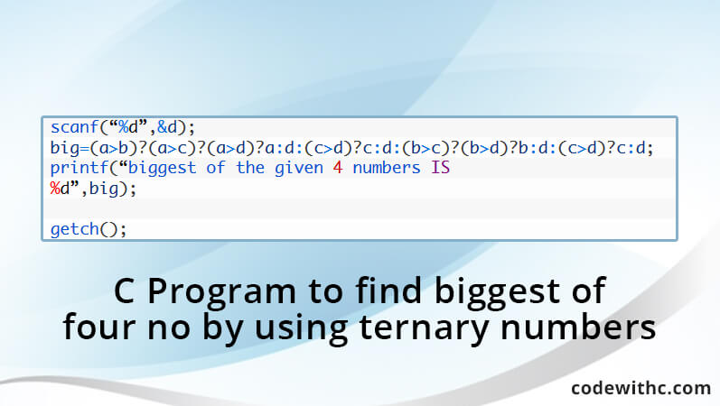 c-program-find-biggest-four-no-using-ternary-numbers