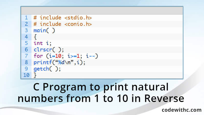 C Program To Print Natural Numbers From 1 To 10 In Reverse