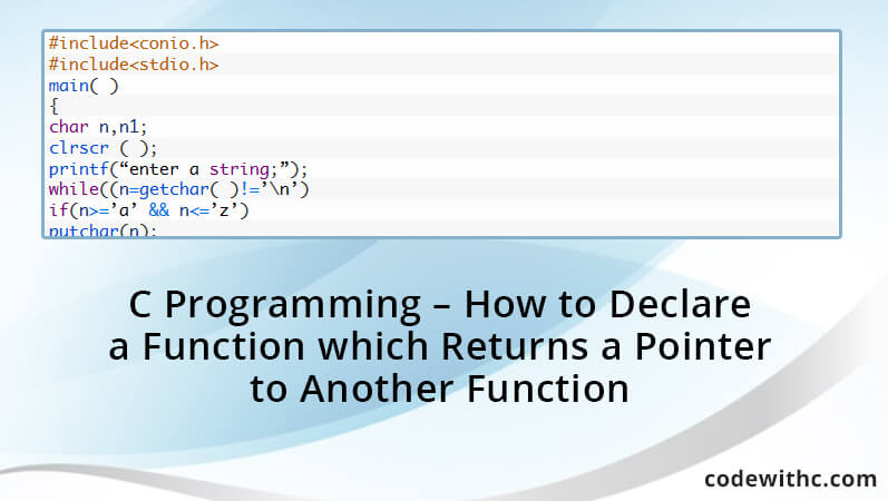 C Programming - How to Declare a Function which Returns a Pointer to