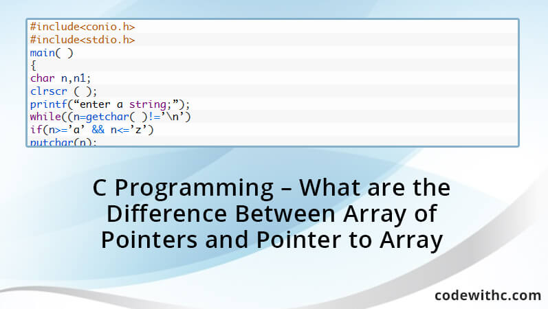 C Programming - What are the Difference Between Array of