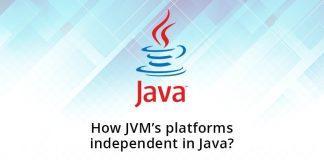 How JVM's platforms independent in Java?