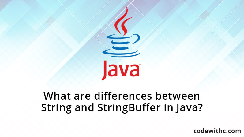 Differences between String, StringBuffer and StringBuilder in Java