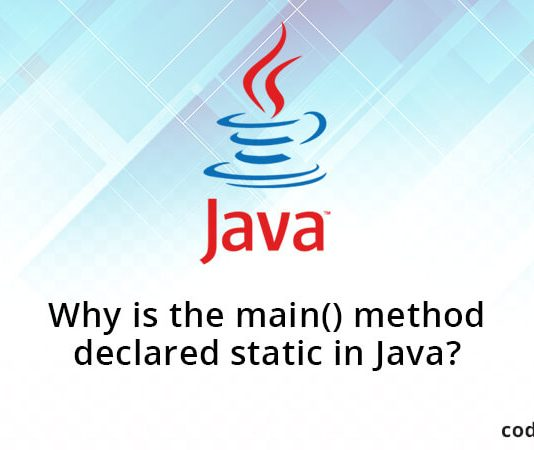 Why is the main() method declared static in Java?