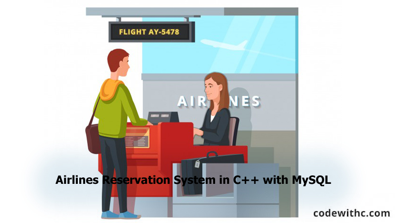 Airlines Reservation System/Project in C++ with MySQL | Code with C